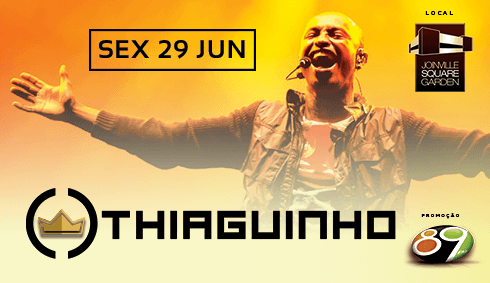 Joinville Square Garden apresenta: Thiaguinho