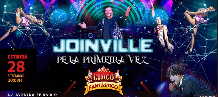 Respeitável Público! Chegou em Joinville  Circo Fantástico !!!