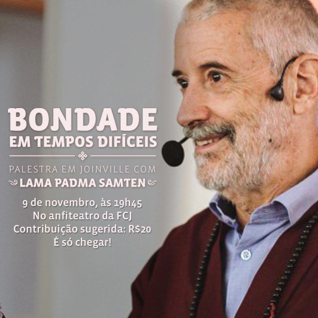 Bondade em tempos difíceis – Palestra com Lama Padma Samten em Joinville
