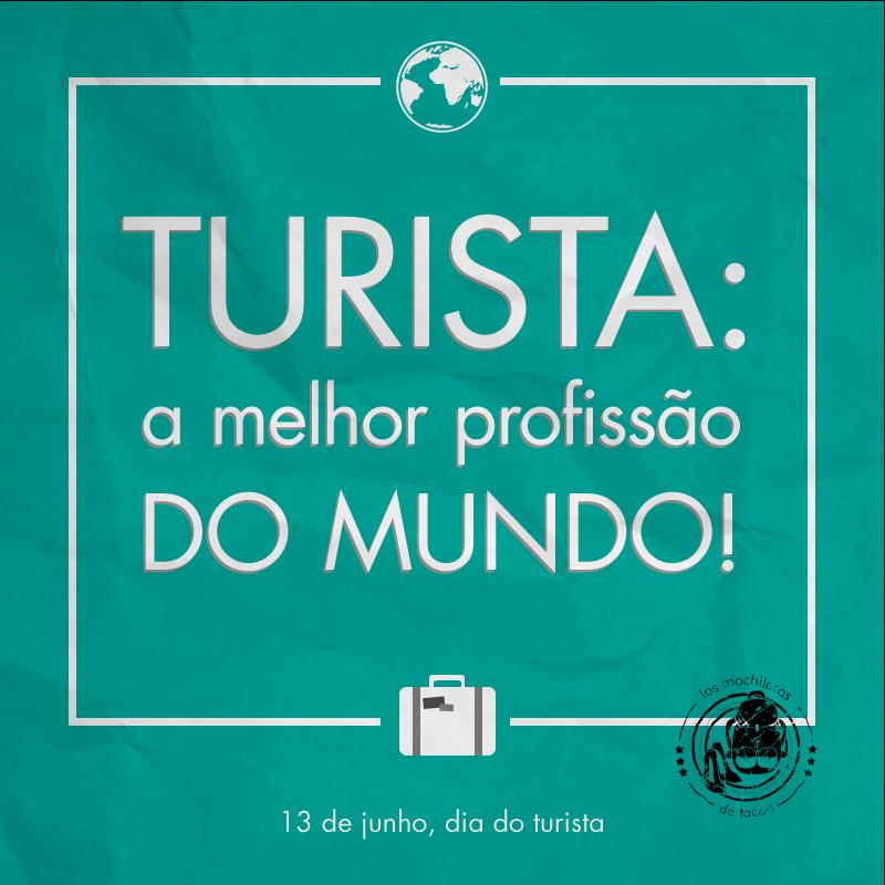 Você é um turista e hoje é o seu dia!